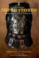 31914 - Mattesini, S. - Imperatores. Loriche e loricati dal VI sec. a.C. al III d.C.