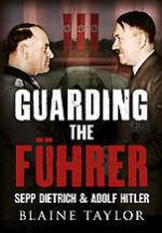 31977 - Taylor, B. - Guarding the Fuehrer. Sepp Dietrich and Adolf Hitler