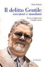 31979 - Paoletti, P. - Delitto Gentile, esecutori e mandanti. Novita', mistificazioni e luoghi comuni (Il)