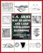 32100 - US Department of the Army,  - US Army Map Reading and Land Navigation Handbook