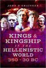 32126 - Grainger, J.D. - Kings and Kingship in the Hellenistic World 350-30 B.C.