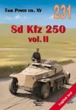 32173 - Ledwoch, J. - No 231 Sd Kfz 250 Vol 2 (Tank Power Vol XV) ENGLISH
