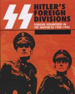 32175 - Bishop, C. - SS: Hitler's Foreign Divisions. Foreign Volunteers in the Waffen-SS 1940-1945