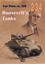 32242 - Ledwoch, J. - No 234 Roosevelt's Tanks (Tank Power Vol XVII) ENGLISH