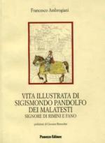 32304 - Ambrogiani, F - Vita illustrata di Sigismondo Pandolfo dei Malatesti, signore di Rimini e di Fano