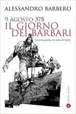 32337 - Barbero, A. - 9 Agosto 378. Il giorno dei barbari
