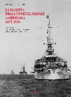 32341 - Borgogni, M. - Nascita della potenza navale americana 1873-1909. L'US Navy dall'incidente del 'Virginus' alla 'Great White Fleet' (La)