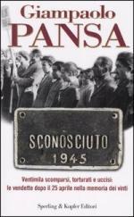 32350 - Pansa, G. - Sconosciuto 1945. Ventimila scomparsi, torturati e uccisi: le vendette dopo il 25 aprile nella memoria dei vinti