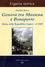 32360 - Ronco, A. - Genova tra Massena e Bonaparte. Storia della Repubblica Ligure - il 1800