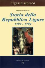 32361 - Ronco, A. - Storia della Repubblica Ligure 1797-1799