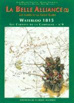 32379 - Tondeur-Courcelle, JP-P. - Waterloo 1815, les Carnets de la Campagne 09: La Belle Alliance (3) Les carres de la Vieille Garde
