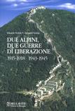 32393 - Vertua-Vertua, E.-E. - Due alpini due guerre di liberazione 1915-1918 - 1943-1945