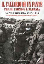 32403 - Baldassarre, A.R. - Calvario di un fante tra il Carso e l'Albania. La mia guerra 1915-1918 (Il)