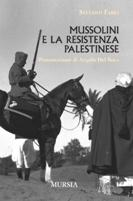 32407 - Fabei, S. - Mussolini e la resistenza palestinese