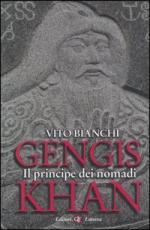 32412 - Bianchi, V. - Gengis Khan. Il principe dei nomadi