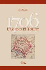 32444 - Gariglio, D. - 1706. L'assedio di Torino
