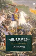 32451 - Bocchiola-Sartori, M.-M. - Teutoburgo. La selva che inghiotti' le legioni di Augusto