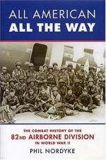 32559 - Nordyke, P. - All American, All the Way. The Combat History of the 82nd Airborne Division in World War II