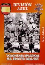 32667 - Franzo, G. - Division Azul. Volontari spagnoli sul fronte dell'Est