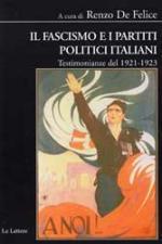 32672 - De Felice, R. cur - Fascismo e partiti politici italiani. Testimonianze del 1921-1923 (Il)