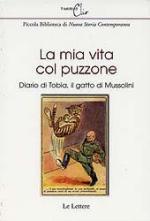 32674 - Perfetti, F. cur - Mia vita col puzzone. Diario di Tobia, il gatto di Mussolini (La)