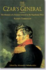 32676 - Yermolov, A. - Czar's General. The Memoirs of a Russian General in the Napoleonic Wars