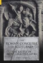 32678 - Fraser, J.E. - Roman conquest of Scotland. The battle of Mons Graupius AD 84 (The)