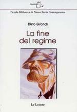 32687 - Grandi, D. - Fine del regime (La)
