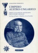 32690 - Serbolisca, A. - Impero Austro-Ungarico. Ordini cavallereschi, decorazioni, segni d'onore, medaglie (L')