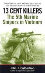 32732 - Culbertson, J.J. - 13 Cent Killers. The 5th Marine Snipers in Vietnam