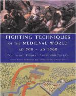32752 - Bennett-Bradbury-DeVries, M.-J.-K. - Fighting Techniques of the Medieval World AD 500 to AD 1500