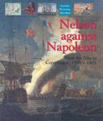 32754 - Gardiner, R. - Nelson against Napoleon. From the Nile to Copenhagen 1798-1801