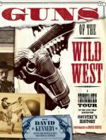 32773 - Kennedy, D. - Guns of the Old West. A photographic Tour of the Guns that shaped our Country's History