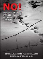 32780 - Massa Gallucci, A. - No! 12 anni di prigionia in Russia 1943-1954