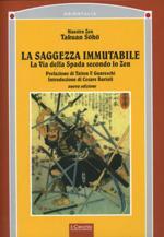 32824 - Soho, T. - Saggezza immutabile. La via della spada secondo lo Zen (La)