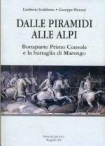 32831 - Scalabrino-Pierozzi, L.-G. - Dalle Piramidi alle Alpi. Bonaparte Primo Console e la battaglia di Marengo