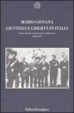 32832 - Giovana, M. - Giustizia e liberta' in Italia. Storia di una cospirazione antifascista 1929-1937