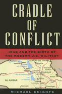 32851 - Knights, M. - Cradle of Conflict. Iraq and the birth of the modern US Military