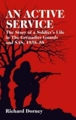 32893 - Dorney, R. - Active Service. The story of a soldier's life in the Grenadier Guards, SAS and SBS, 1935-58 (An)