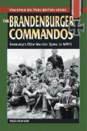 32977 - Kurowski, F. - Brandenburger Commandos. Germany's elite Warrior Spies in WWII (The)