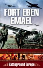 32994 - Saunders, T. - Battleground Europe - Fort Eben Emael 1940