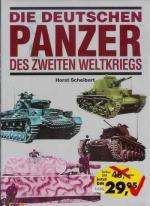 33024 - Scheibert, H. - Deutschen Panzer des Zweiten Weltkriegs (Die)