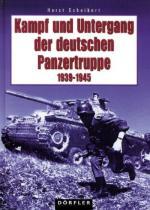 33033 - Scheibert, H. - Kampf und Untergang der deutschen Panzertruppe 1939-1945