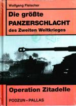 33038 - Fleischer, W. - Operation Zitadelle. Die Groesste Panzerschlacht des Zweiten Weltkriegs