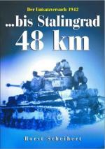 33044 - Scheibert, H. - ...bis Stalingrad 48 km. Der Entsatzversuch