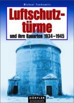 33045 - Foedrowitz, M. - Luftschutztuerme und ihre Bauarten 1934-1945