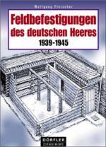 33046 - Fleischer, W. - Feldbefestigungen des deutschen Heeres 1939-1945