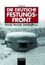 33048 - Wetzig, S. - Deutsche Festungsfront. Ostwall, Westwall, Atlantikwall u.a.