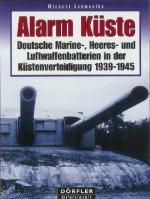 33049 - Schmeelke, M. - Alarm Kueste. Deutsche Marine-, Heeres- und Luftwaffenbatterien in der Kuestenverteidigung 1939-1945