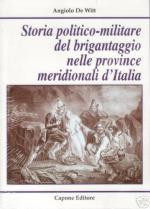 33058 - De Witt, A. - Storia politico-militare del brigantaggio nelle province meridionali d'Italia